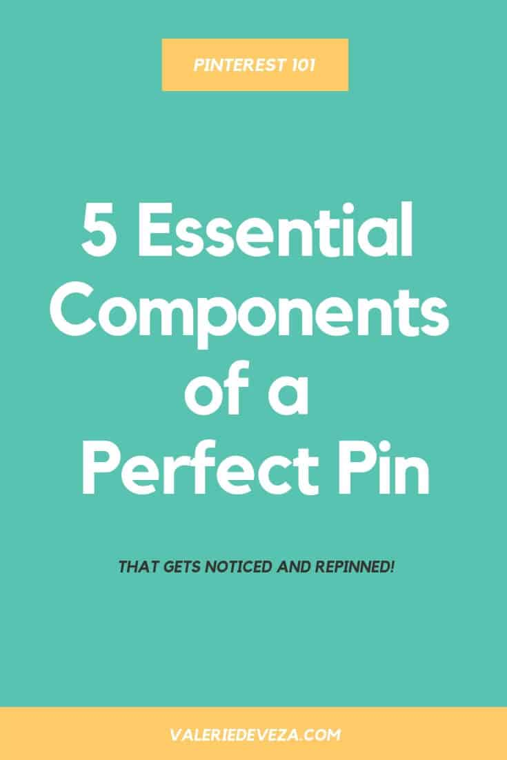 five components of a perfect pin