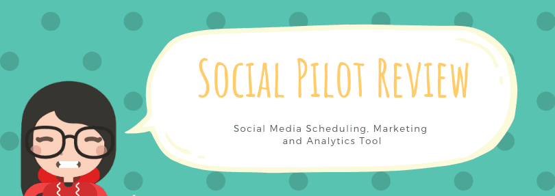 Social Pilot Review - Social Media Scheduling, Marketing and Analytics Tool